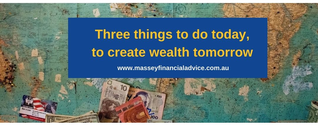 3 things to do today to create wealth tomorrow