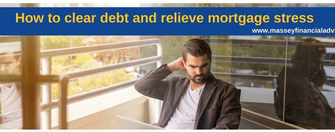 How to clear debt and relieve mortgage stress