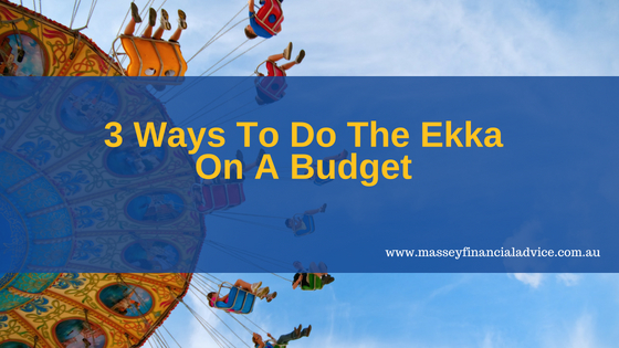 3 Ways To Do The Ekka On A Budget