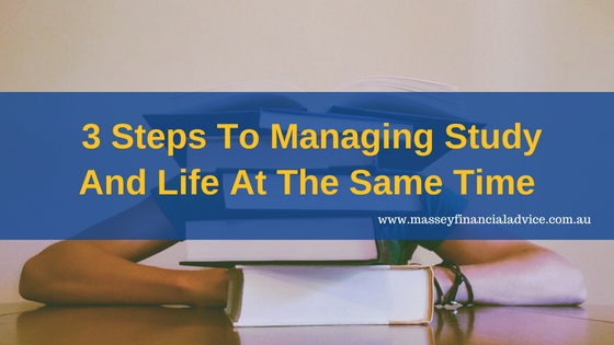 3 Steps To Managing Study And Life At The Same Time