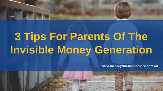3 Tips For Parents of the Invisible Money Generation