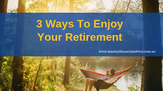 3 Ways To Enjoy Your Retirement [VIDEO]