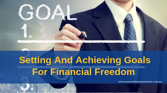 Setting and Achieving Goals for Financial Freedom